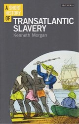 A Short History of Transatlantic Slavery | Kenneth Morgan | 9781780763873