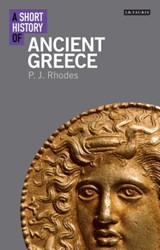 A Short History of Ancient Greece | P. J. Rhodes | 9781780765945
