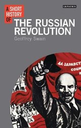 A Short History of the Russian Revolution | Geoffrey Swain | 9781780767932