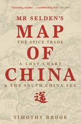 Mr Selden's Map of China | Timothy Brook |