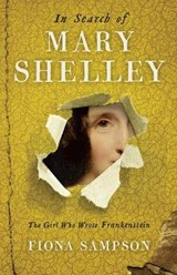 In search of mary shelley | Fiona Sampson | 9781781255285