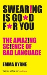 Swearing is good for you | Emma Byrne | 9781781255773
