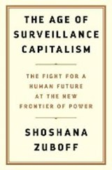 The Age of Surveillance Capitalism | Shoshana Zuboff | 9781781256848