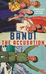 Accusation: forbidden stories from inside north korea | Bandi | 9781781258712