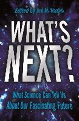 What's next? | Jim Al Khalili | 9781781258958