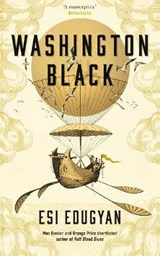 Washington Black | Esi Edugyan | 9781781258972