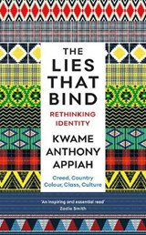 The Lies That Bind | Kwame Anthony Appiah | 9781781259238