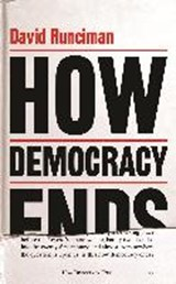 How democracy ends | David Runciman | 9781781259740