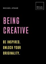 Build+become Being creative | Michael Atavar | 9781781317181