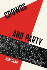 Crowds and Party | Jodi Dean | 9781781687062