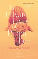 Private Lives of Pippa Lee | Rebecca Miller | 9781782119159