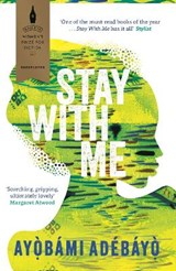 Stay with me | Ayobami Adebayo | 9781782119609
