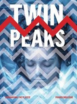 Twin Peaks - Unwrapping the Plastic | Franck Boulègue |