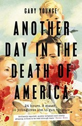 Another day in the death of america | Gary Younge | 9781783351350