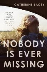 Nobody is ever missing | Catherine Lacey | 9781783780891