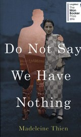 Do not say we have nothing | Madeleine Thien | 9781783782666