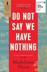 Do not say we have nothing | Madeleine Thien | 9781783782673