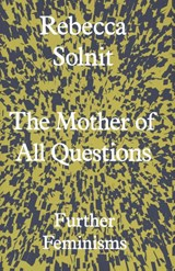 Mother of all questions | Solnit, Rebecca | 9781783783557