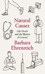 Natural causes | Barbara Ehrenreich | 9781783784912