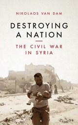Destroying a Nation | van Dam, Nikolaos | 9781784537975