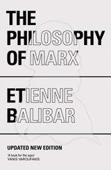 The Philosophy of Marx | Étienne Balibar |