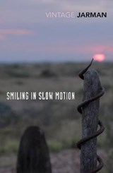 Smiling in Slow Motion | Derek Jarman | 9781784875169