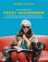 Encounters with Peggy Guggenheim | Moses, Stefan | 9781784881870