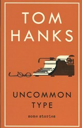 Uncommon type | Tom Hanks | 9781785151521