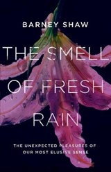 The Smell of Fresh Rain | Shaw, Barney | 9781785781131