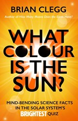 What colour is the sun? | Brian Clegg | 9781785781223