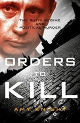 Orders To Kill | Amy Knight | 9781785903595