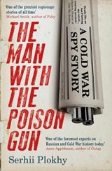 Man with the Poison Gun | Serhii Plokhy | 9781786070432