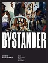 Bystander: a history of street photography | Westerbeck, Colin ; Meyerowitz, Joel | 9781786270665