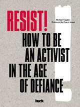 Resist! How to Be an Activist in the Age of Defiance:How to | auteur onbekend | 9781786272171