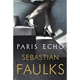 Paris Echo | Sebastian Faulks | 9781786330222