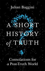 Short history of truth | Julian Baggini | 9781786488893