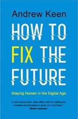 How to fix the future | Andrew Keen | 9781786491664