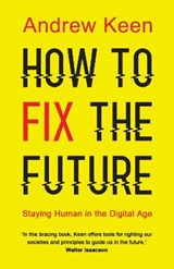 How to Fix the Future | Andrew Keen | 9781786491688