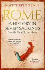 Rome: a history in seven sackings | Matthew Kneale |