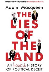Lies of the Land | Adam Macqueen | 9781786492517