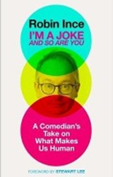 I'm a Joke and So Are You | Robin Ince | 9781786492586