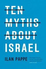 Ten Myths About Israel | Ilan Pappe | 9781786630193