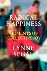Radical Happiness | Lynne Segal | 9781786631541