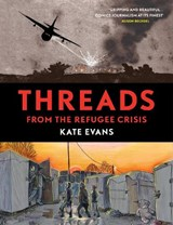Threads: from the refugee crisis | Kate Evans | 9781786631732