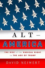 ALT AMERICA. THE RISE OF THE RADICAL RIGHT IN THE AGE OF TRUMP | D. Neiwert | 9781786637468