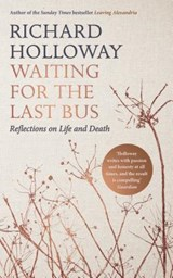 Waiting for the Last Bus | Richard Holloway | 9781786890214