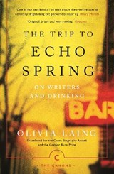 The Trip to Echo Spring | Olivia Laing |