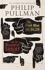 Good Man Jesus and the Scoundrel Christ | Philip Pullman | 9781786891952