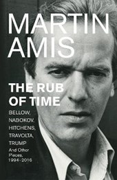 Amis*The Rub of Time | Martin Amis | 9781787330146