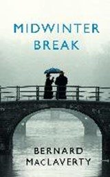 Midwinter break | Bernard MacLaverty | 9781787330214